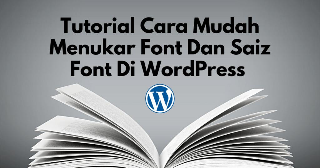 tutorial cara mudah menukar font dan saiz font di wordpress